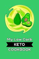 My Low Carb Keto Cookbook