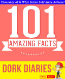 Dork Diaries - 101 Amazing Facts You Didn't Know Book