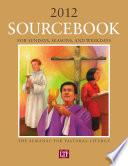 Sourcebook for Sundays  Seasons  and Weekdays 2012