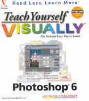 Teach Yourself Visually Photoshop 6 : for the web, adjusting colors,...