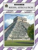 Mayans  Aztecs and Incas