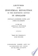 Lectures on the Industrial Revolution of the Eighteenth Century in England