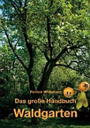 Das gro  e Handbuch Waldgarten