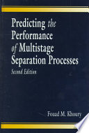 Predicting The Performance Of Multistage Separation Processes Second Edition