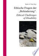 Ethische Fragen der  Behinderung   Ethical Challenges of Disability