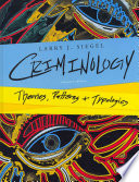 Criminology  Theories  Patterns  and Typologies