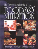 The Concise Encyclopedia of Foods and Nutrition