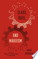 Class  Race  and Marxism Book PDF