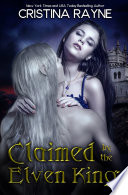 Claimed by the Elven King  Elven King Series Book One