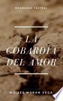 La cobard  a del amor