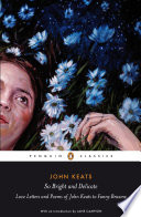 So Bright and Delicate  Love Letters and Poems of John Keats to Fanny Brawne