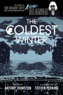 The Coldest Winter Author Antony Johnston Returns To The Coldest City