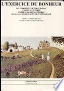 L'exercice du bonheur, ou, Comment Victor Coissac cultiva l'utopie entre les deux guerres, dans sa communauté de l'Intégrale