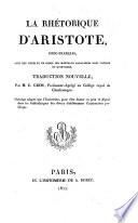 La Rhetorique, grec-francais; avec des notes et un index des morceaux paralles dans Ciceron et Quintilien