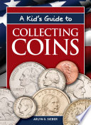 A Kid s Guide to Collecting Coins
