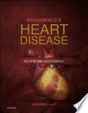 Braunwald s Heart Disease Review and Assessment E Book