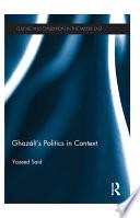Ghazali s Politics in Context