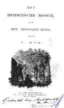 Het heidensche bosch, of Het gestolen kind