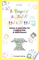 In Pursuit of the Aha! and Ha! Ha! Ha!: Games and Activities for Kids and Their Parents