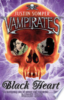 Vampirates: Black Heart : a trail of fear and devastation in...