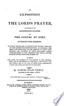 An Exposition of the Lord s Prayer  as recorded in the seventeenth chapter of the Gospel by John  in twenty two sermons  etc Book PDF