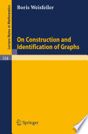 On Construction and Identification of Graphs