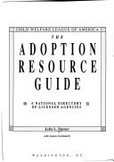 CWLA s guide to adoption agencies