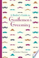 A Butler s Guide to Gentlemen s Grooming