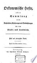Oekonomische Hefte, oder Sammlung von Nachrichten, Erfahrungen und Beobachtungen für den Stadt- und Landwirth