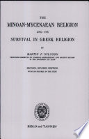 The Minoan Mycenaean Religion and Its Survival in Greek Religion