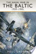 The Naval War in the Baltic 1939  1945