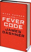 Maze Runner Series: The Fever Code