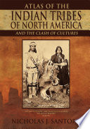 Atlas of the Indian Tribes of North America and the Clash of Cultures