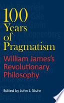100 Years of Pragmatism
