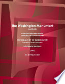 The Washington Monument Illustrated  COMPLETE GUIDE AND HISTORY  AUTHENTIC FACTS AND FIGURES  PICTORIAL CITY OF WASHINGTON  Founded by George Washington  GOVERNMENT BUILDINGS   1913