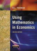Using Mathematics in Economics