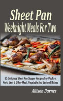 Sheet Pan Weeknight Meals for Two
