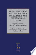 Crime  Procedure and Evidence in a Comparative and International Context