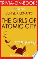The Girls Of Atomic City By Denise Kiernan Trivia On Books