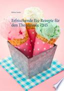 Erfrischende Eis Rezepte f  r den Thermomix TM5