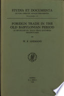 Foreign trade in the old Babylonian period as revealed by texts from Southern Mesopotamia