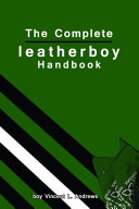 The Complete Leatherboy Handbook