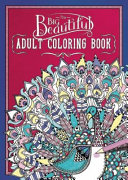 The Big Beautiful Adult Coloring Book : ...