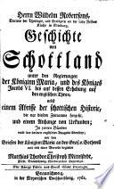Geschichte Von Schottland Unter Den Regierungen Der K  nigin Maria und Des K  niges Jacobs VI  Bis Auf Dessen Erhebung Auf Den Englischen Thron