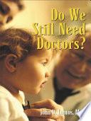 Do We Still Need Doctors