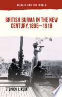 British Burma in the New Century  1895   1918