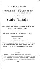 Book Cobbett's Complete Collection of State Trials and Proceedings for High Treason and Other Crimes and Misdemeanors from the Earliest Period [1163] to the Present Time [1820].