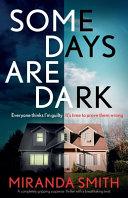 Some Days Are Dark A Completely Gripping Suspense Thriller With A Breathtaking Twist