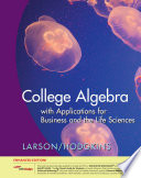 College Algebra with Applications for Business and Life Sciences  Enhanced Edition