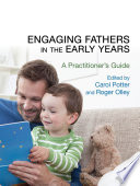 Engaging Fathers in the Early Years This Practical Guide Will Help